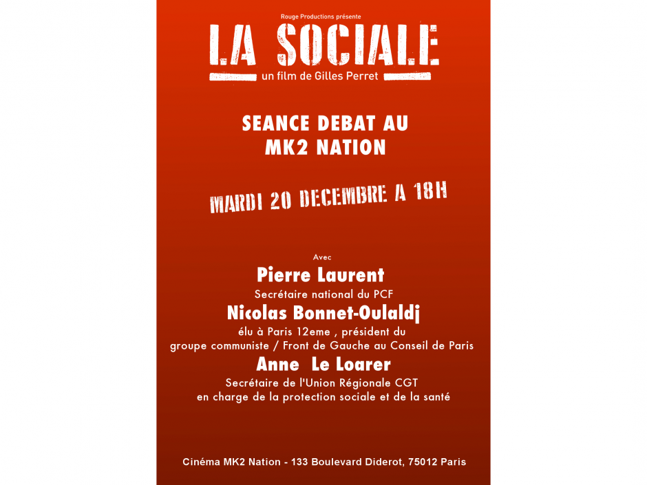 La Sociale, Un film de Gilles Perret Séance débat au MK2 Nation Mardi 20 novembre 2016 à 18h avec Pierre Laurent, Nocolas Bonnet-Oulaldj et Anne Le Loarer