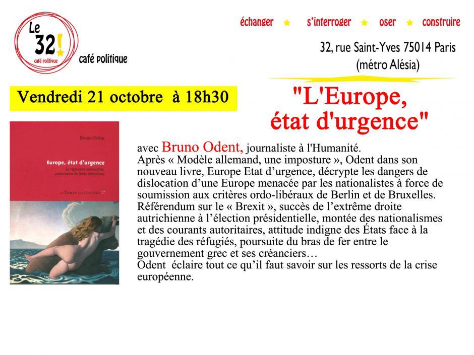 «Europe, état d'urgence» avec Bruno Odent, Journaliste à l'Humanité au 32! Café Politque