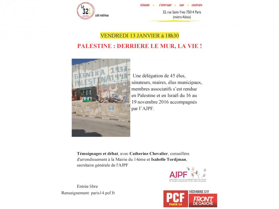 Palestine: derrière le mur, la vie! Témoignage et débat avec Catherine Chevalier, conseillère d'arrondissement à la Mairie du 14ème et Isabelle Tordjman, secrétaire générale de l'AJPF de retour de la Palestne et d'Israël