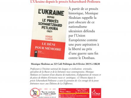 L'Ukraine depuis le procès Schartzbard-Petlioura avec Monique Slodzian au  32! Café  Politique